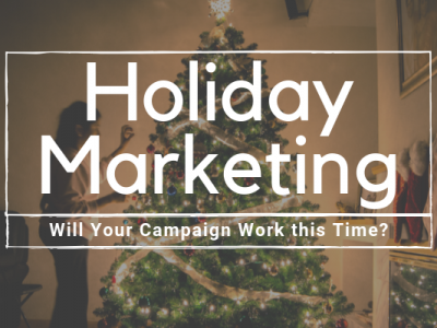 Holiday Marketing – Will Your Campaign Work This Time?