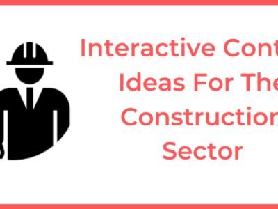Interactive Content Ideas For The Construction Sector