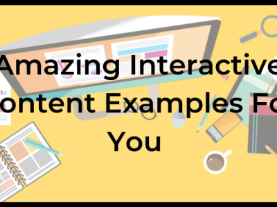 Amazing Interactive Content Examples For You