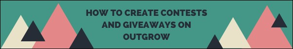 How to create contests and giveaways